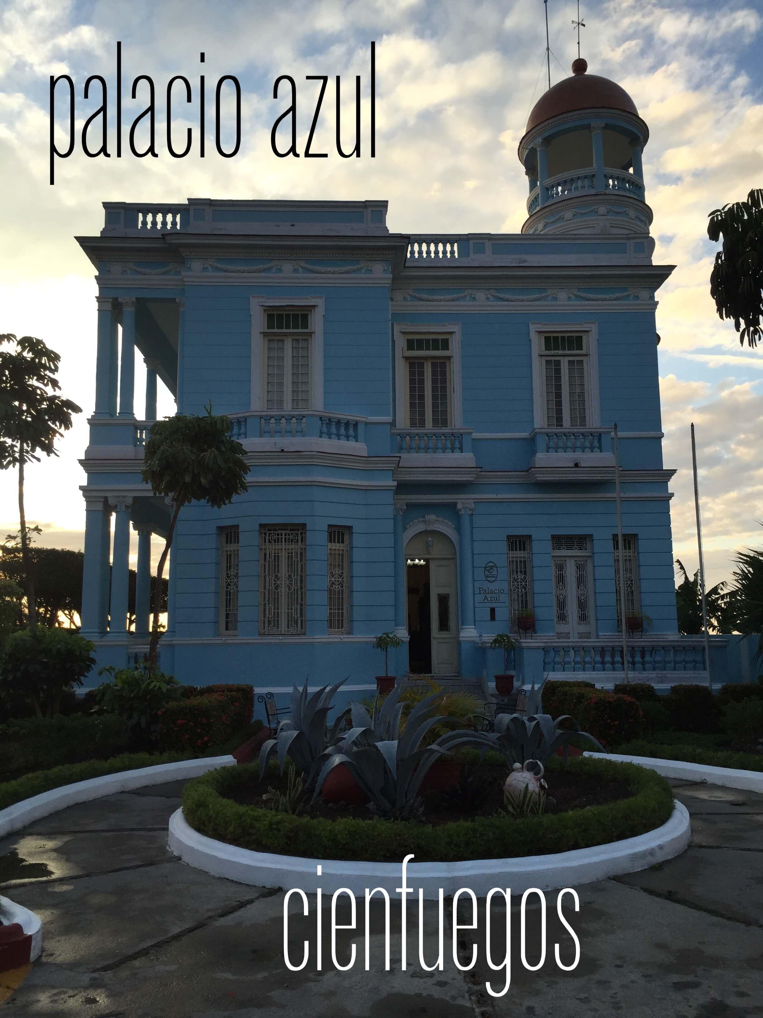 Cienfuegos Hotel Palacio Azul